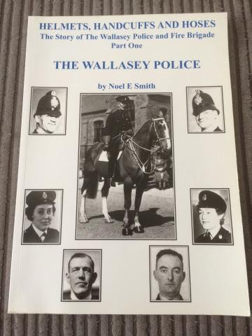 Helmets, Handcuffs and Hoses - The Wallasey Police' book