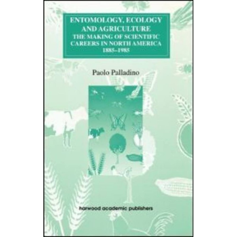 Entomology, Ecology and Agriculture: The Making..