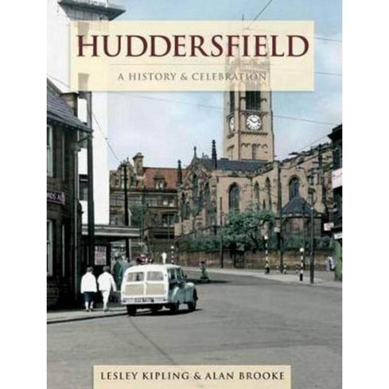 Huddersfield - A History And Celebration