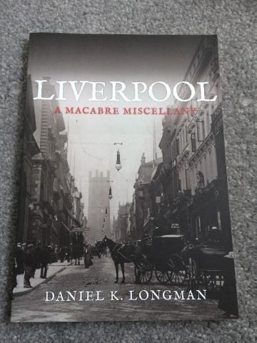 'Liverpool- a Macabre Miscellany' book